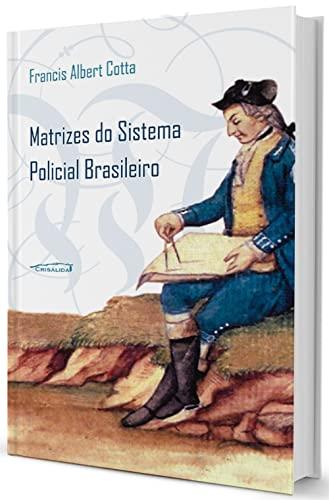 9788587961846: Matrizes Do Sistema Policial Brasileiro