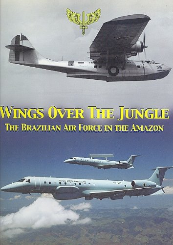 Wings over the Jungle: The Brazilian Air Force in the Amazon - Lorch, Carlos
