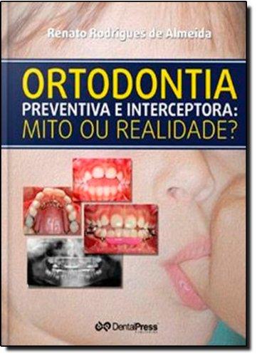 9788588020719: Ortodontia Preventiva e Interceptora. Mito ou Realidade? (Em Portuguese do Brasil)