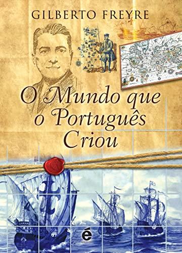9788588062924: Mundo que o Portugues Criou, O