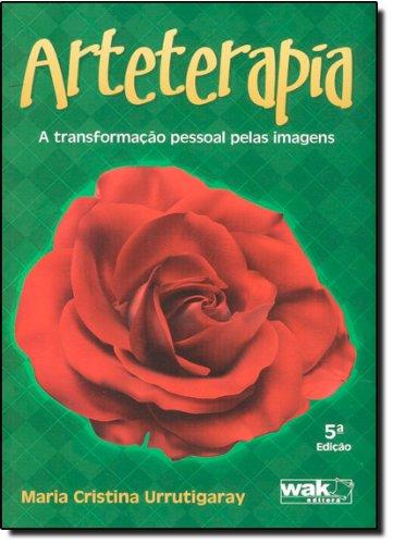 9788588081154: Arteterapia: A Transformacao Pessoal Pelas Imagens