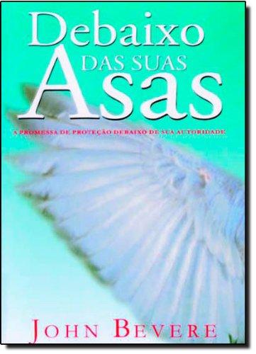 9788588088115: Debaixo das Suas Asas: Promessa de Proteção Debaixo de Sua Autoridade