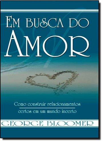 9788588088535: Em Busca Do Amor (Em Portuguese do Brasil)