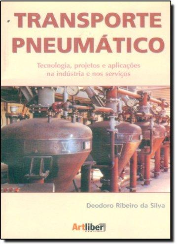 9788588098299: Transporte Pneumático. Tecnologia, Projetos E Aplicações Na Industria E Nos Serviços (Em Portuguese do Brasil)