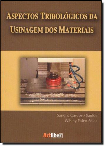 9788588098381: Aspectos Tribologicos da Usinagem dos Materiais