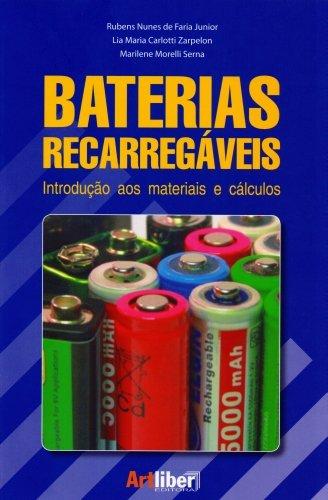 9788588098916: Baterias Recarregaveis: Introducao aos Materiais e Calculos