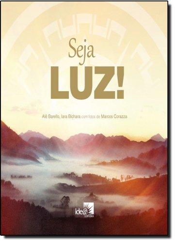 9788588121577: Seja Luz!