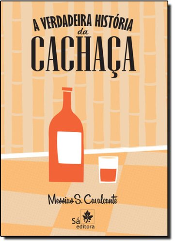 9788588193628: Verdadeira Historia da Cachaca (Em Portugues do Brasil)