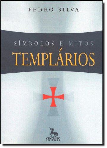 9788588208759: Simbolo E Mitos Templarios