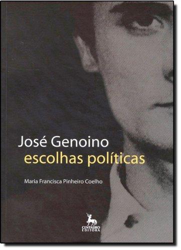 9788588208858: JOSE GENOINO - ESCOLHAS POLITICAS