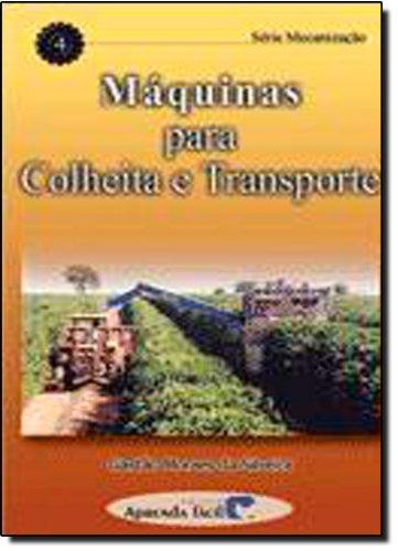 9788588216068: Máquinas Para Colheita e Transporte - Volume 4 (Em Portuguese do Brasil)