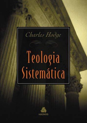 9788588234024: Teologia Sistematica De Charles Hodge (Em Portuguese do Brasil)
