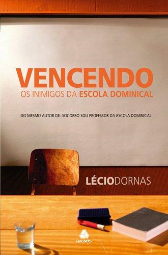 9788588234444: Vencendo os Inimigos da Escola Dominical