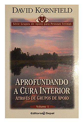 9788588254176: APROFUNDANDO A CURA INTERIOR