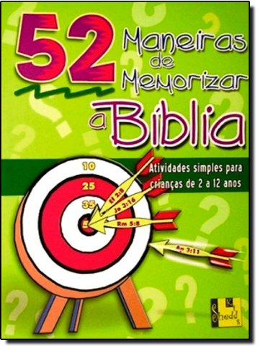 9788588315150: 52 Maneiras de Memorizar a Biblia: Atividades Simples para Criancas de 2 a 12 Anos