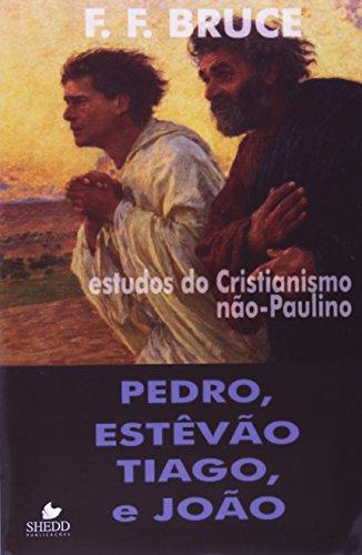 9788588315365: Pedro, Estevao, Tiago e Joao: Estudos do Cristianismo Nao - Paulino
