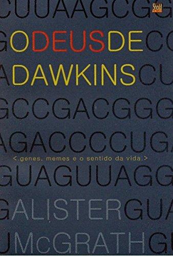 9788588315709: DEUS DE DAWKINS, O - GENES, MEMES E O SENTIDO DA VIDA