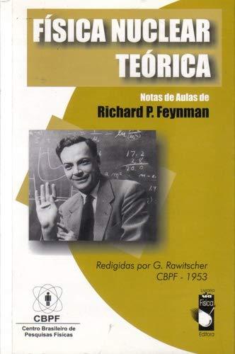 Fisica Nuclear Teorica (Em Portuguese do Brasil): Richard P. Feynman