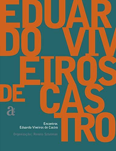 9788588338937: Eduardo Viveiros De Castro - Encontros