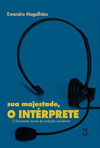 9788588456594: Sua majestade, o intérprete