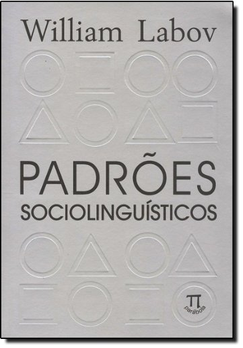 Padr?es Socioling??sticos (Em Portuguese do Brasil): William Labov