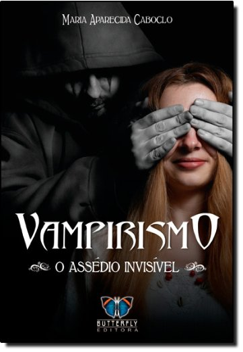 9788588477902: Vampirismo: o AssEdio Invisivel