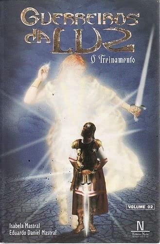9788588606258: Guerreiros da Luz : o Treinamento - Vol. 2