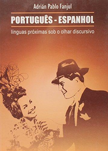 Português e espanhol : línguas próximas sob: Fanjul, Adrián P.