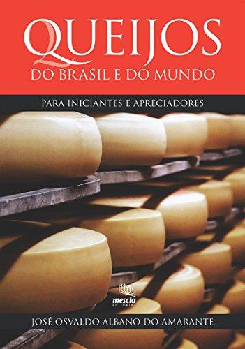 9788588641358: Queijos do Brasil e do Mundo. Para Iniciantes e Apreciadores (Em Portuguese do Brasil)