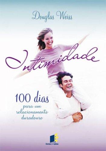9788588648616: Intimidade. 100 Dias Para Um Relacionamento Duradouro (Em Portuguese do Brasil)