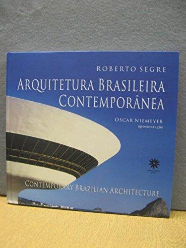 Arquitetura Brasileira Contemporanea =: Contemporary Brazilian Architecture: Segre, Roberto