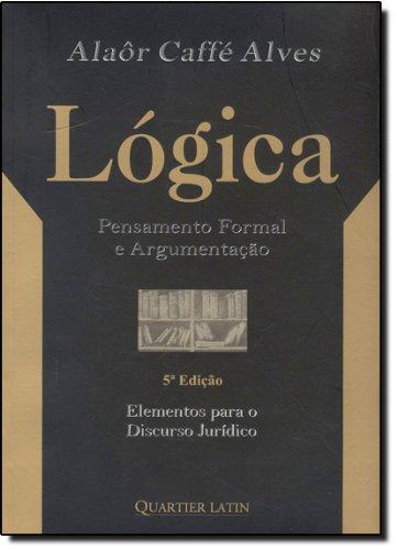 9788588813182: Logica: Pensamento Formal e Argumentacao