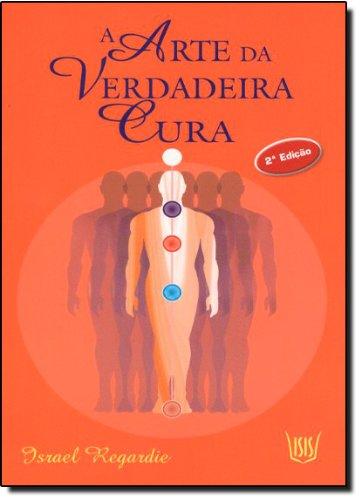 9788588886087: A Arte da Verdadeira Cura (Em Portuguese do Brasil)