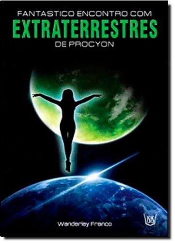9788588886629: Fantastico Encontro com Extraterrestres de Procyon