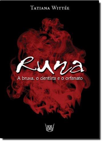 9788588886674: Runa, a bruxa o cientista e o orfanato