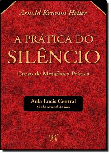 9788588886858: Pratica do Silencio, A