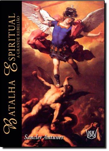9788588886933: Batalha Espiritual: A Grande Rebeliao