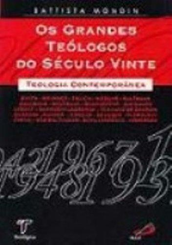 9788589067041: Grandes Teólogos do Século Vinte: Teologia Contemporânea, Os