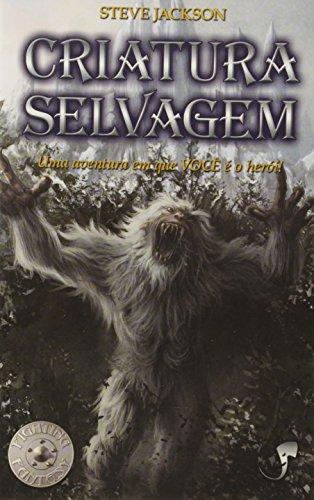 9788589134439: Criatura Selvagem: Uma Aventura em que Voc e o Heroi!