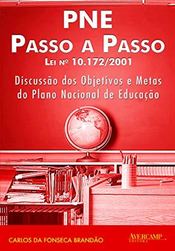 9788589311335: Pne Passo a Passo Lei 10.172 - 2001: Discussao dos Objetivos e Metas do Plano Nacional de Educacao