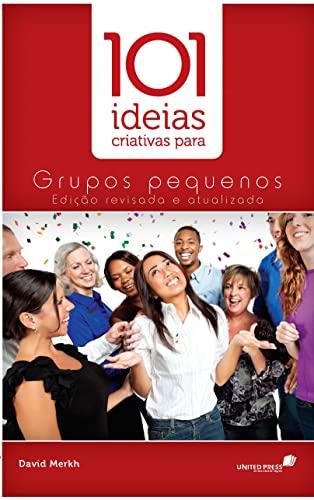 9788589320313: 101 Ideias Criativas Para Grupos Pequenos