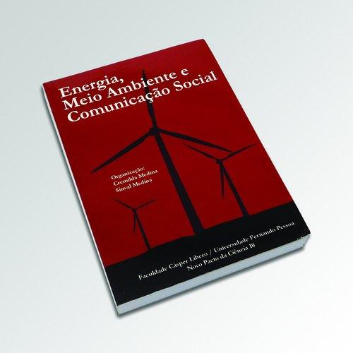 ENERGIA, MEIO AMBIENTE E COMUNICA€AO SOCIAL: MEDINA, CREMILDA/ MEDINA,