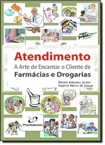 9788589731591: Atendimento a Arte de Encantar o Cliente de Farmácia e Drogarias (Em Portuguese do Brasil)