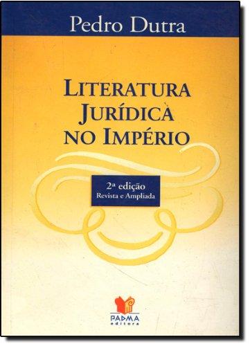 Literatura Jurídica no Império: Pedro Paulo De