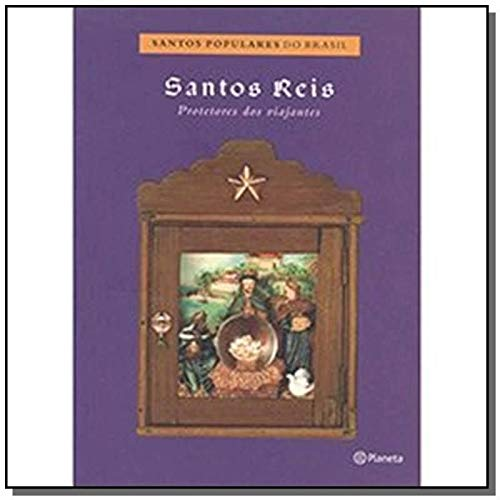 Santos Reis : protetores dos viajantes. --: Macca, Marcelo