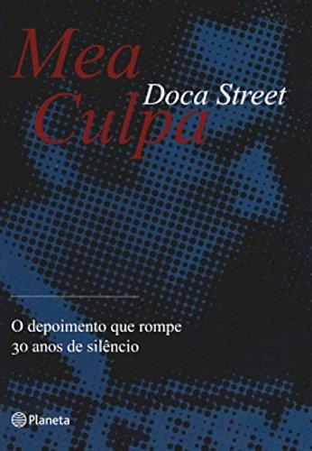 Mea Culpa O Depoimento Que Rompe 30: Doca Street
