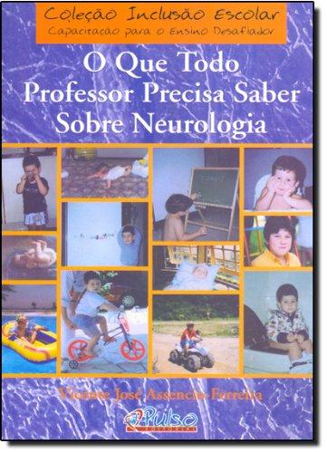 9788589892094: Que Todo Professor Precisa Saber Sobre Neurologia, O