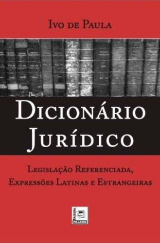 9788589919388: Dicionario Juridico - Legislacao Referenciada, Expressoes Latinas e Estrangeiras