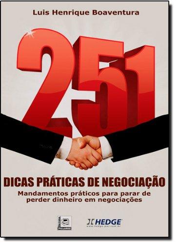 9788589919913: 251 Dicas Praticas de Negociacao