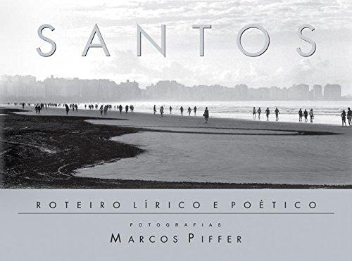 Santos: Roteiro Lirico E Poetico / Lyrical and Poetic Itinerary: Piffer, Marcos; Martins, Mado...
